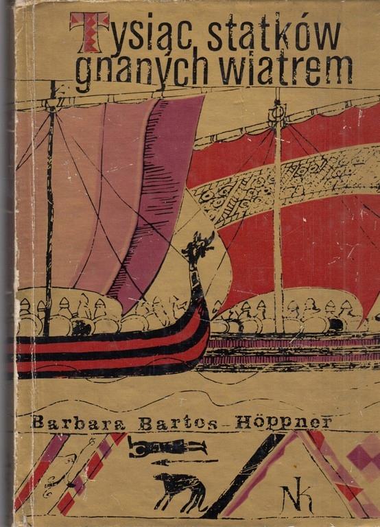 Tysiac Statkow Gnanych Wiatrem B Bartos Hoppner 8266136724 Oficjalne Archiwum Allegro Books To Buy Male Sketch Books