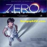 Srk Zero 2018 Hindi Movie Mp3 Songs Download Songspk Bollywood Movie Songs Songs Movie Songs