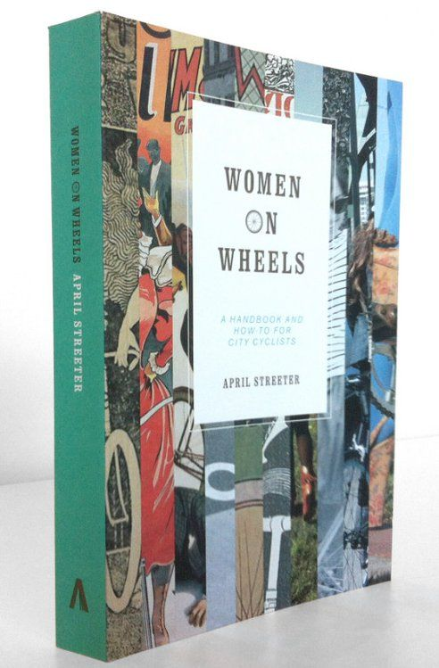 Women on Wheels is a new handbook and how-to manual for city cyclists. This practical and straightforward book is a call to action. April Streeter has created a little guide that provides confidence building and encouragement for new women riders. It's a feminist take on cycling and as such, an important addition to the many books on the subject.