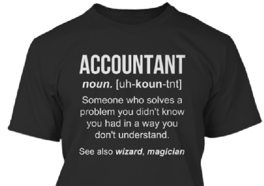 218fe338 Accountant noun. Someone who solves a problem you didn't know you had in a  way you don't understand. See also wizard, magician