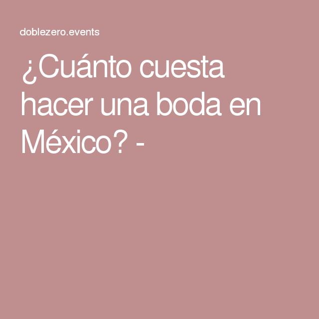 ¿Cuánto cuesta hacer una boda en México? -
