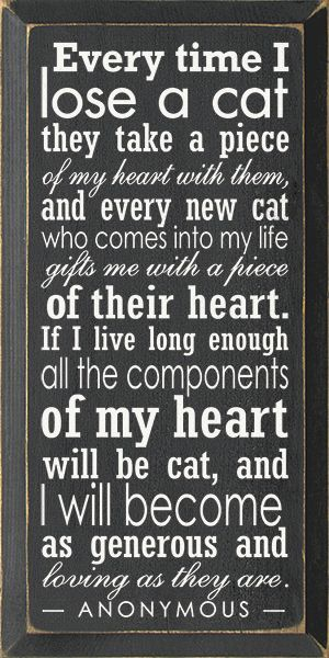 Every Time I Lose A Cat They Take A Piece Of My Heart.. Wood Sign - Country Marketplace