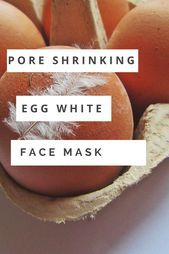 How An Egg White Face Mask Can Shrink your Pores