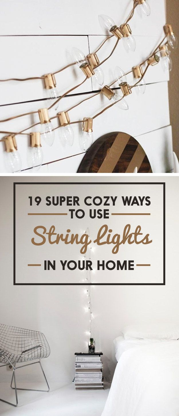 19 Super Cozy Ways To Use String Lights In Your Home   Cozy, Lights ...