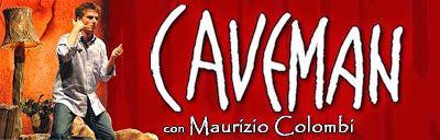 """TG Musical e Teatro in Italia: Ritorna """"Caveman"""" al Teatro Nuovo per """"Expo Dinner..."""