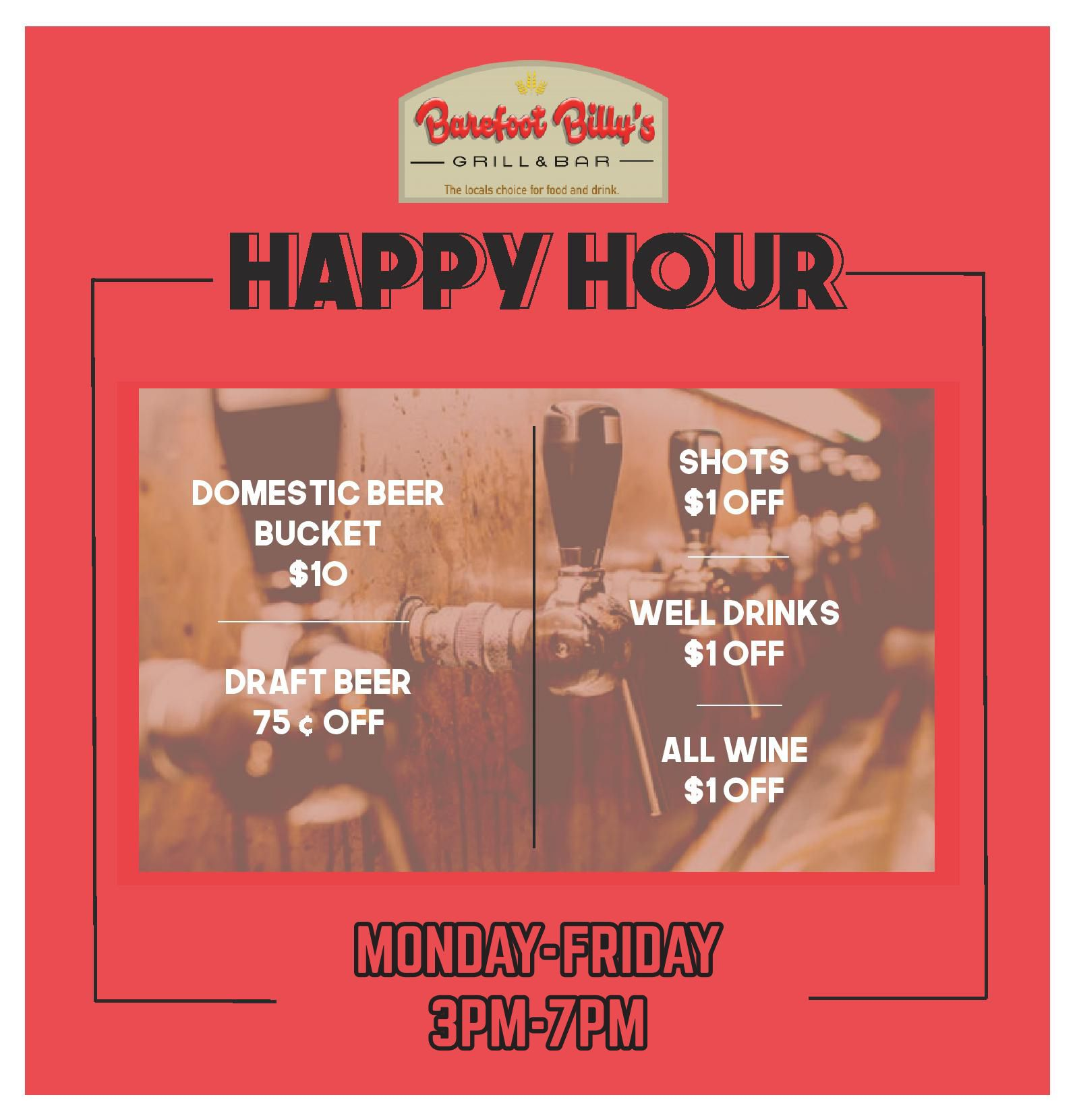 Get Your Drink On At Barefoot Billy S Happy Hour Specials Monday Friday From 3pm 7pm In 2020 Happy Hour Specials Happy Hour Drinks