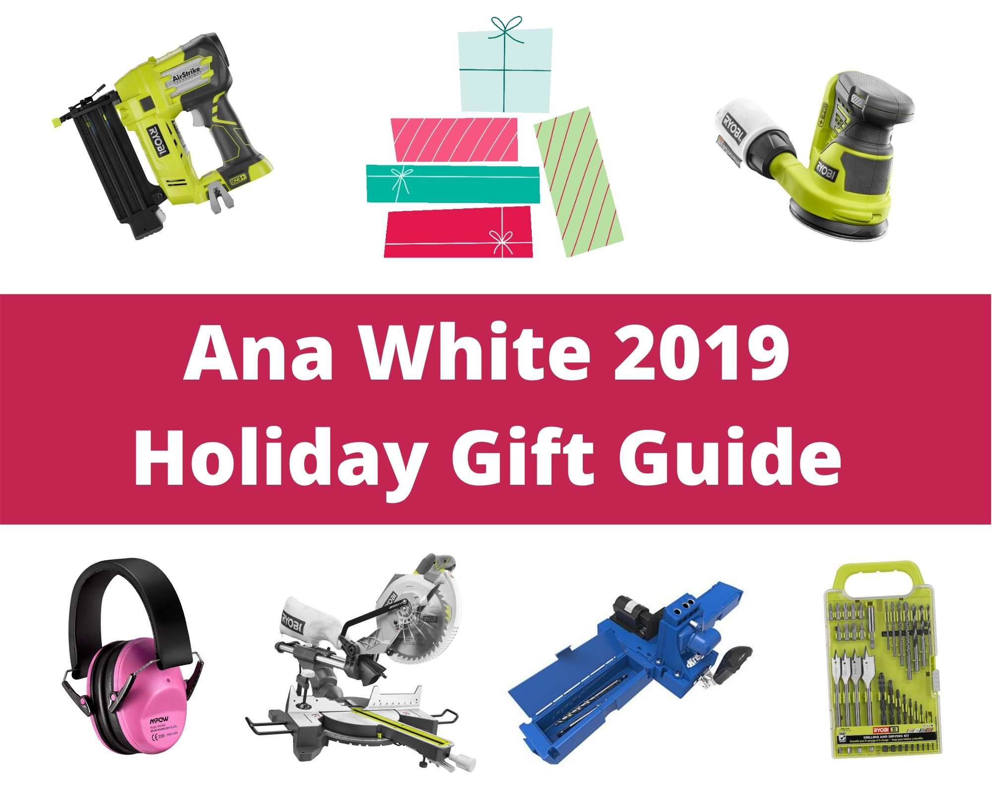 2019 Holiday Gift Guide for DIYers Ana White Buy tools