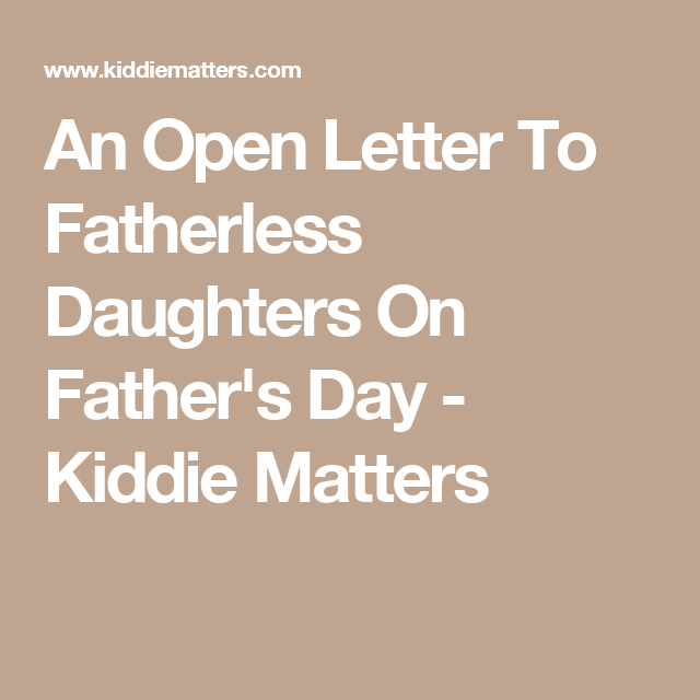 An Open Letter To Fatherless Daughters On Father\'s Day ...