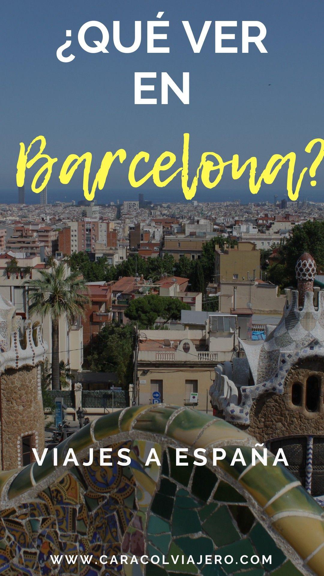 Qué Visitar En Barcelona En 3 Días Caracol Viajero Viajar Por España Destinos Viajes Barcelona