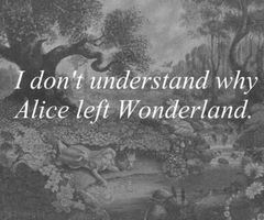 I don't understand why Alice left me