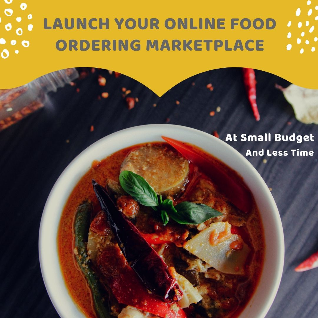 Launch your online food ordering marketplace at small