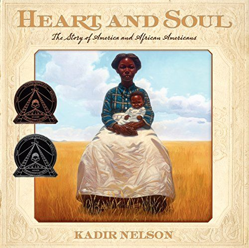Heart and Soul: The Story of America and African Americans (Jane Addams Honor Book (Awards)) by Kadir Nelson http://smile.amazon.com/dp/0061730742/ref=cm_sw_r_pi_dp_5sOUwb0B74N5F