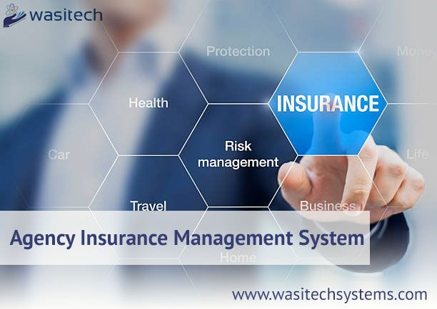 Wasitech Agency Management System Insurance Can Handle Everything