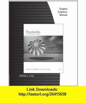 Student solutions manual for swokowskicoles precalculus functions student solutions manual for swokowskicoles precalculus functions and graphs 12th 9781111573508 fandeluxe Gallery