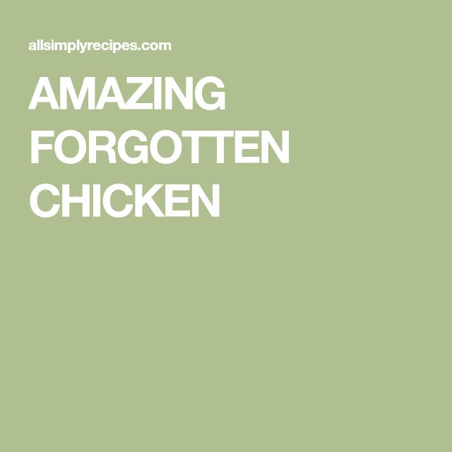 AMAZING FORGOTTEN CHICKEN