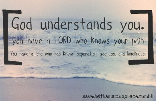God understands you. | Inspirational bible quotes, Faith ...