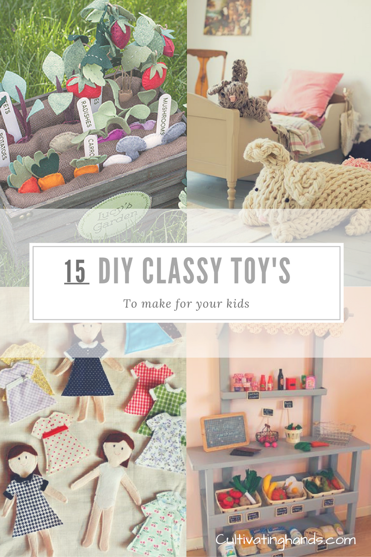 15 DIY Classy toys to make for your kids - Cultivating Hands