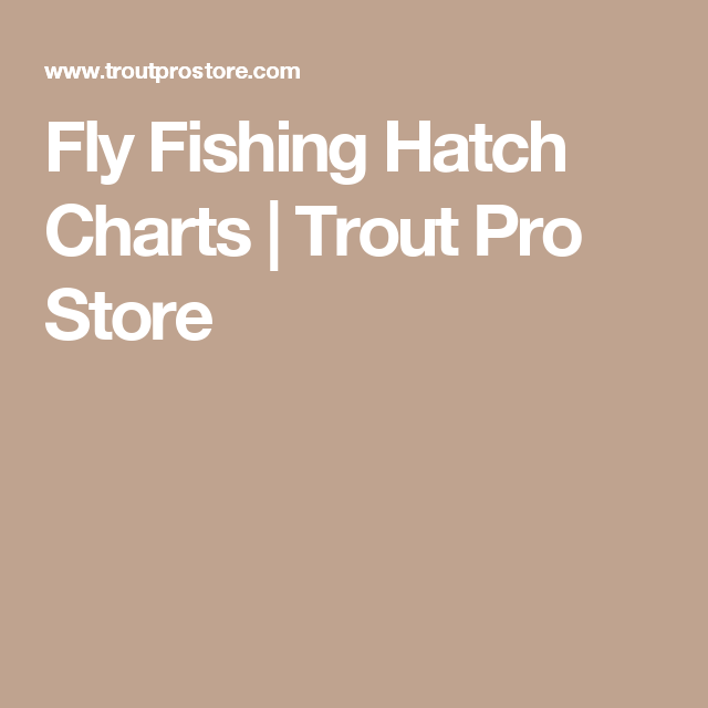 Fly Fishing Hatch Charts | Trout Pro Store