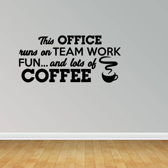 Wall Sticker Quotes Wall Decal Quote Office Runs On Teamwork And Coffee Break Room