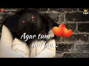 Agar Tum Mil Jao Neha Kakkar Love Songs Whatsapp Status Video Youtube Youtube Love Songs Download Video