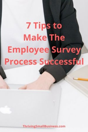 7 Tips to Make The Employee Survey Process Successful Business - employee survey