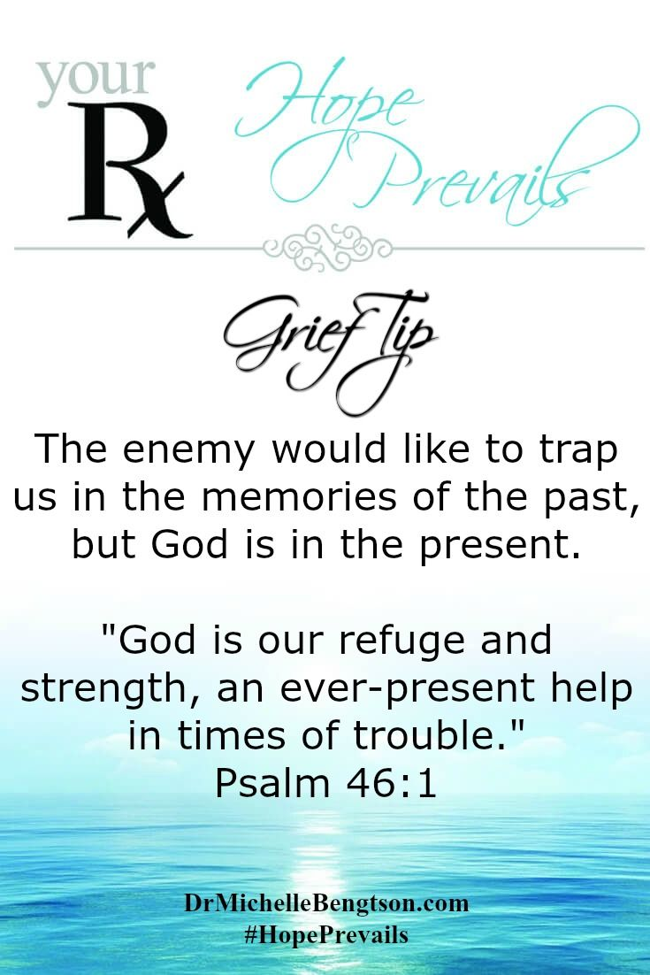 Grief tip  The enemy would like to trap us in the memories