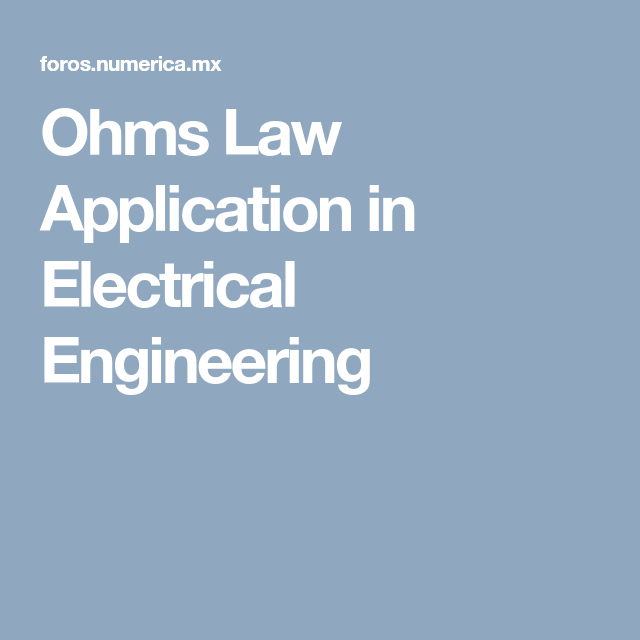 Ohms Law Application in Electrical Engineering   Careers