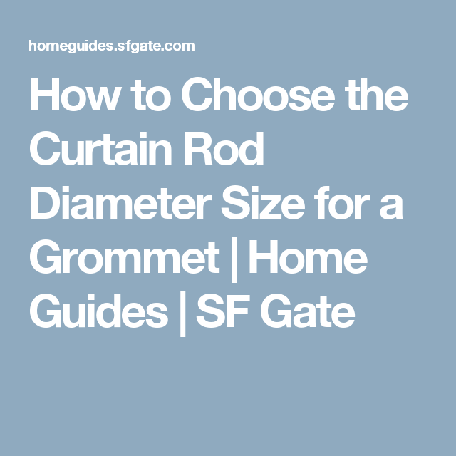 How To Choose The Curtain Rod Diameter Size For A Grommet