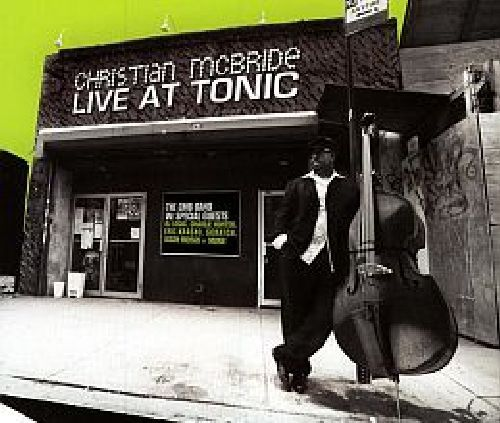"""Recorded on January 10, 11, 2005, """"Live at Tonic"""" is live album by  Christian McBride. TODAY in LA COLLECTION on RVJ >> http://go.rvj.pm/6dj"""