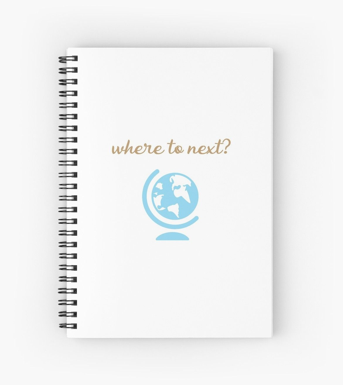 Where To Next Spiral Notebook By Brightnomad Travel Journal Travel Journal Scrapbook Vacation Journal