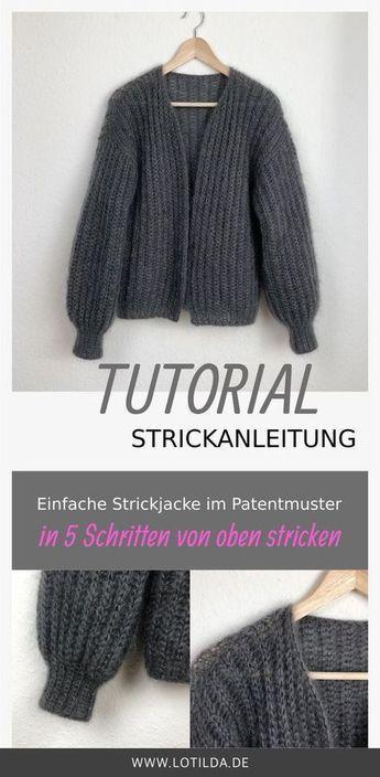 Photo of Tutorial – Strickanleitung – Stricken Sie eine einfache Strickjacke in einem Patentmuster von oben