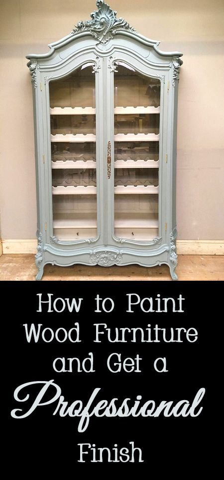 How To Paint Wood Furniture And Get A Professional Finish Painting Wood Furniture Furniture Restoration Antique Furniture Restoration