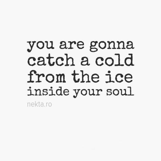 Cold Heartless Quotes Cold Soul Quotes Nekta Quotes