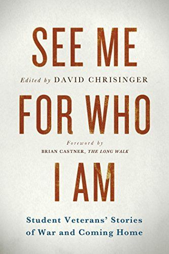 See Me for Who I Am: Student Veterans' Stor... - Kindle