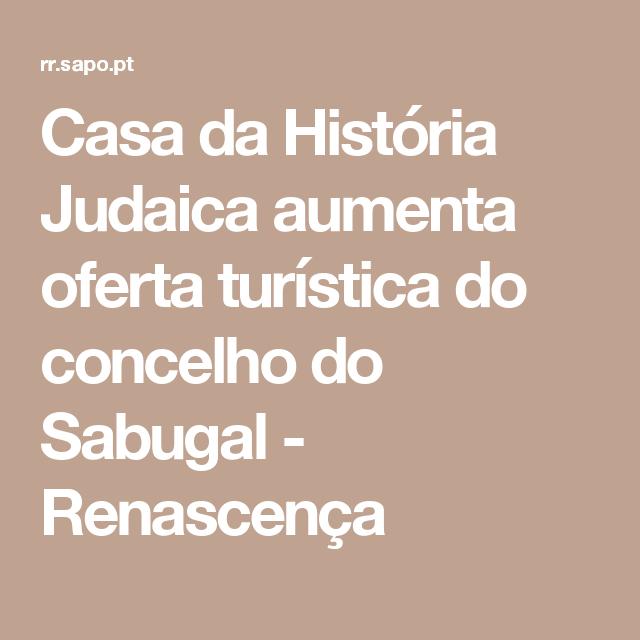 Casa da História Judaica aumenta oferta turística do concelho do Sabugal - Renascença