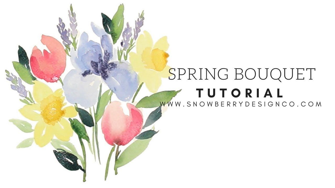 Spring Bouquet Tutorial Loose Watercolor Flowers Flower Drawing