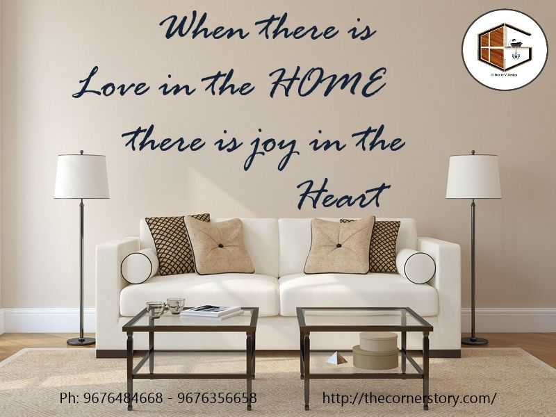 When there is love in the HOME there is joy in the heart. We make your home beautiful call us on Ph: 9676484668 - 9676356658 email: contact@thecornerstory.com. #livingroominterior #interiordesign #kitchendesign #homeinterior.