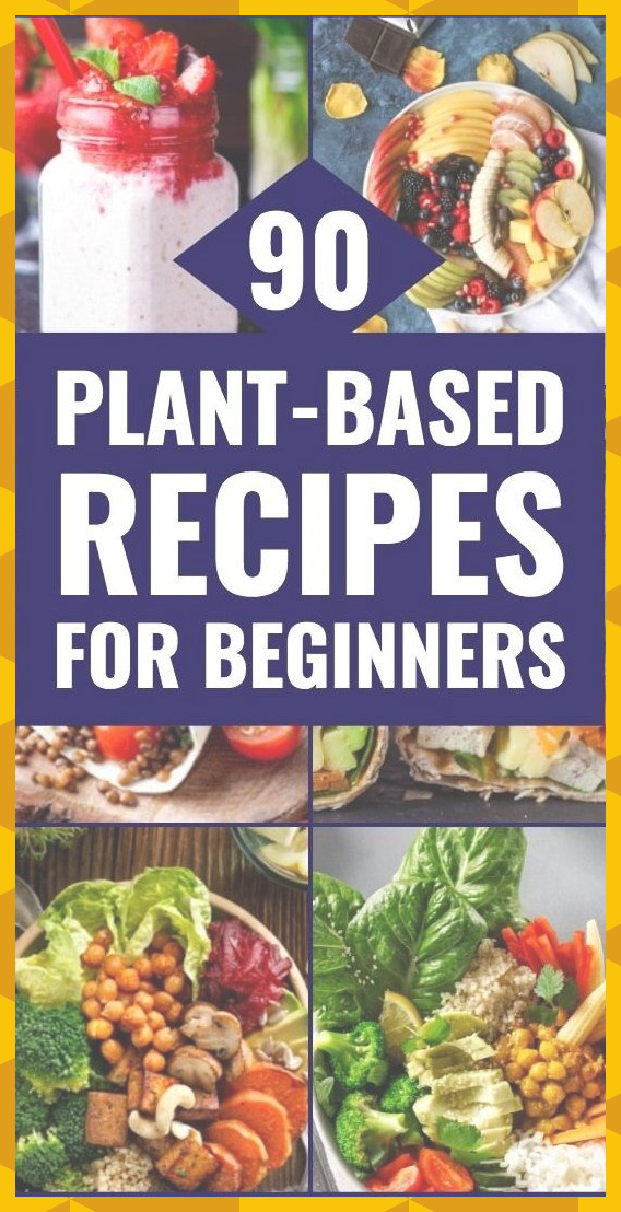 Plant Based Diet Meal Plan For Beginners 21 Days of Whole Food Recipes To Help You Lose Weight