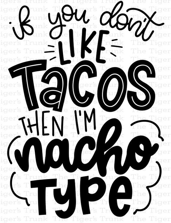 Funny Taco Shirt decal, Tacos and Tequila, Margarita Shirt decal, If You Don't Like Tacos Then I'm Not Your Type heat transfer vinyl decal