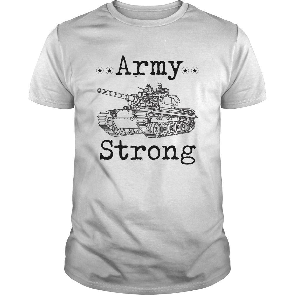 Army Strong Design T Shirt Cool Shirts Cool Shirts Printed Shirts
