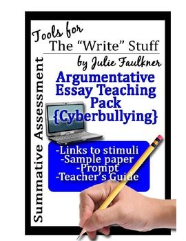 Argumentative Writing Pack With Mentor Essay Prompt Stimuli  Argumentative Cyberbullying Sample Essay Prompt Stimuli Pack