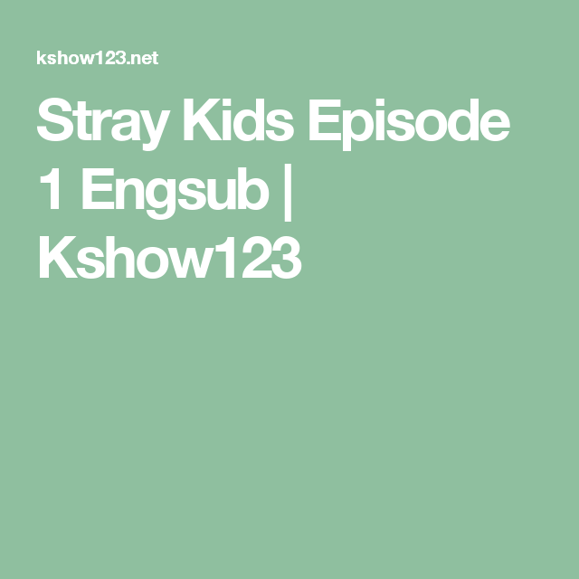Stray kids episode 1 engsub kshow123 korean pinterest boy stray kids episode 1 engsub kshow123 stopboris Gallery