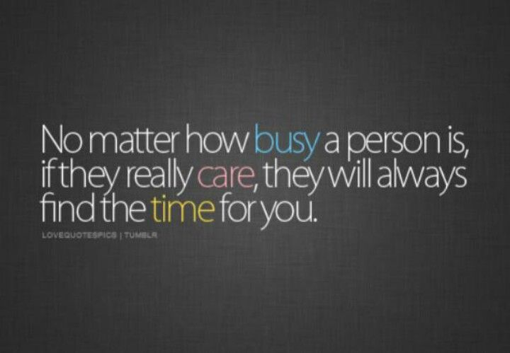 Care Enough To Make The Time Make The Time For Those You Care
