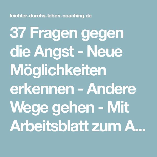 37 Fragen gegen die Angst - Neue Möglichkeiten erkennen - Andere ...