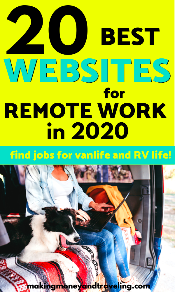 20 Best Websites To Find Remote Work In 2020 Remote Jobs For Vanlife And Rv Life Remote Work Van Life Remote Jobs