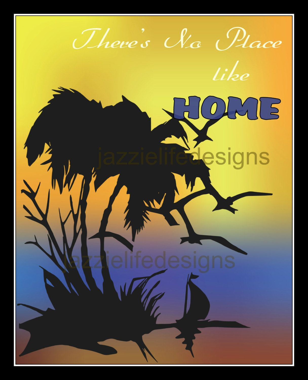 Digital Printable Wall Art There\'s No Place Like Home Island ...