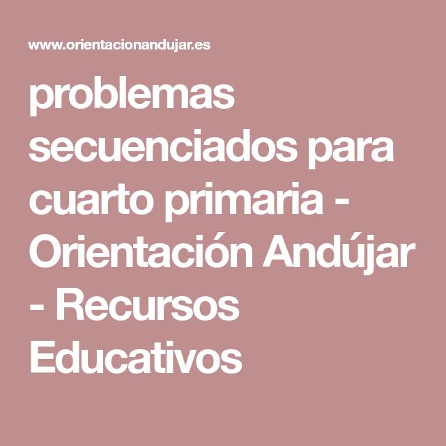 problemas secuenciados para cuarto primaria - Orientación Andújar ...