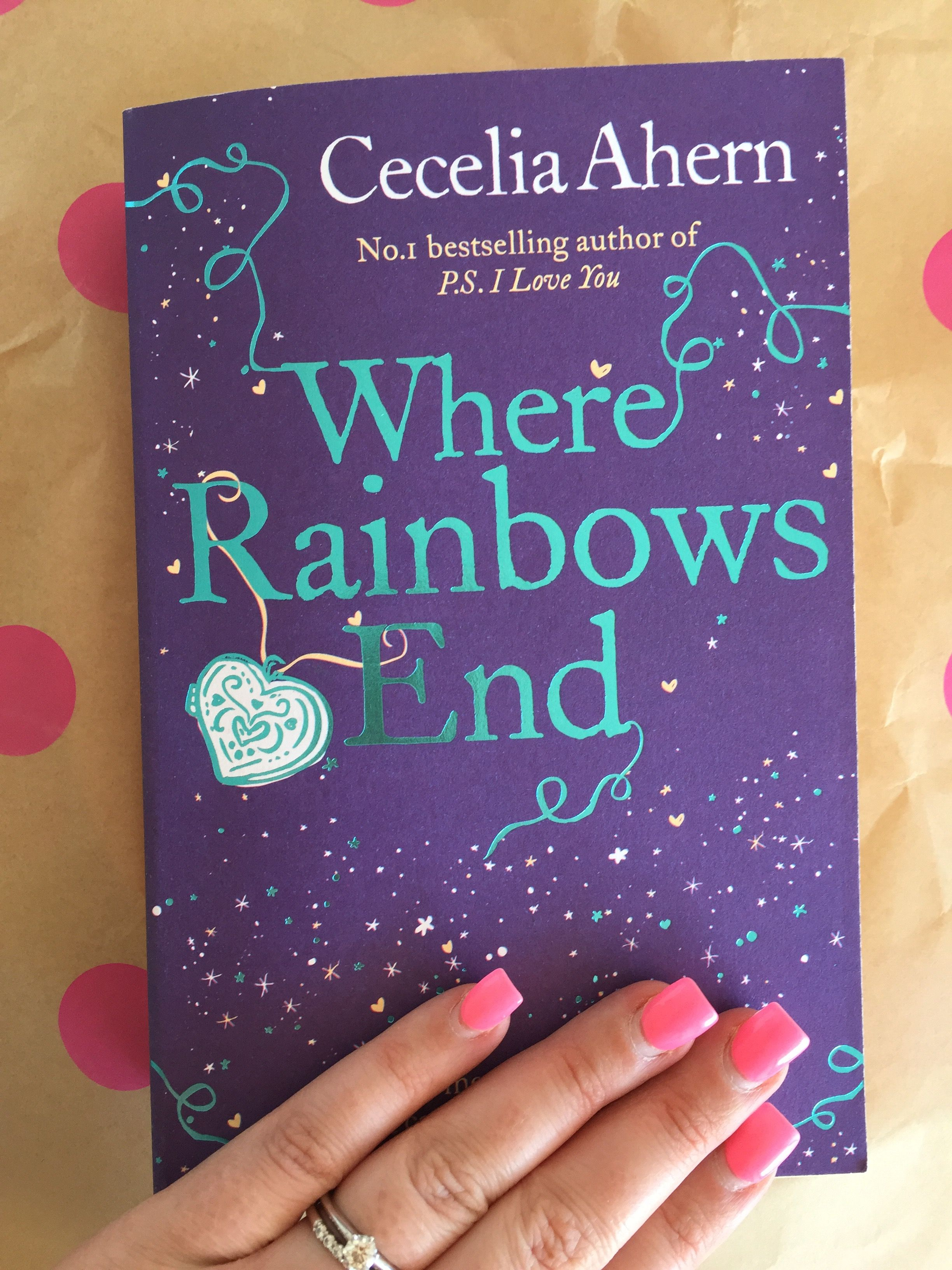 Where Rainbows End By Cecelia Ahern Book Review Book Review