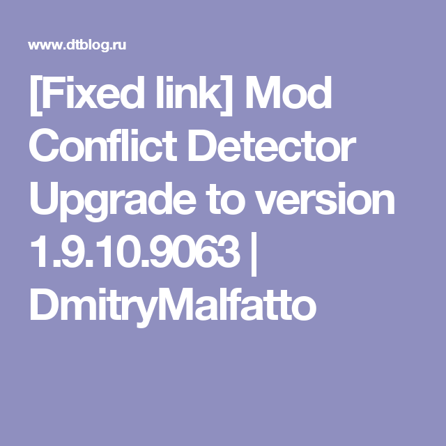 Fixed link] Mod Conflict Detector Upgrade to version 1 9 10 9063