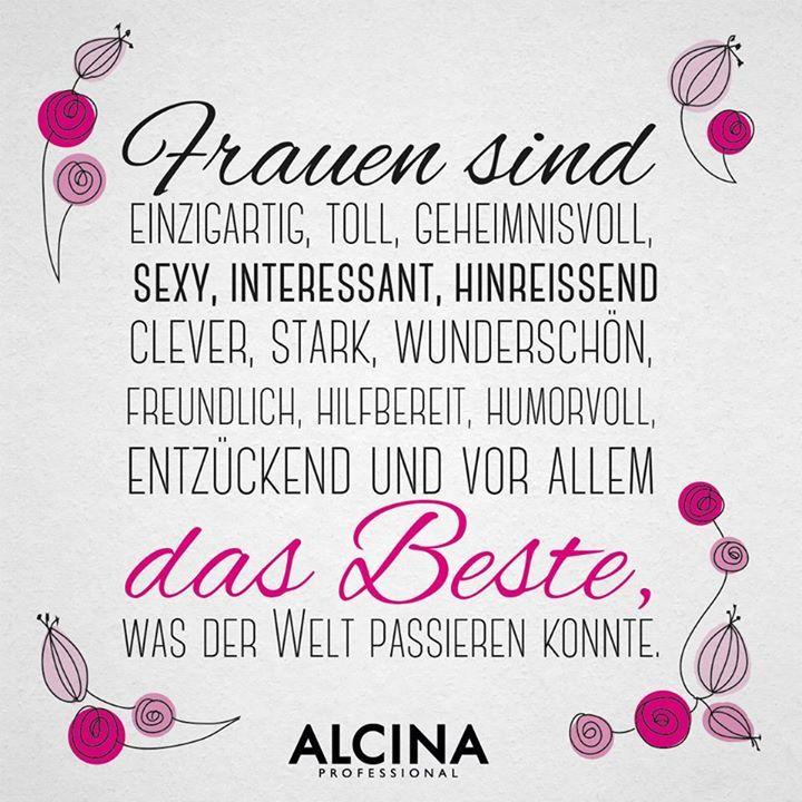 Frauen sind toll! Mehr gibts hier: facebook.com/alcina.de